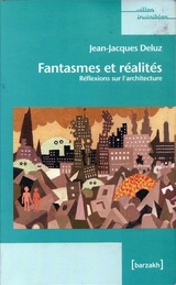 Fantasies and Realities: Reflection on Architecture book cover. Barzakh, Algeria, 2008.